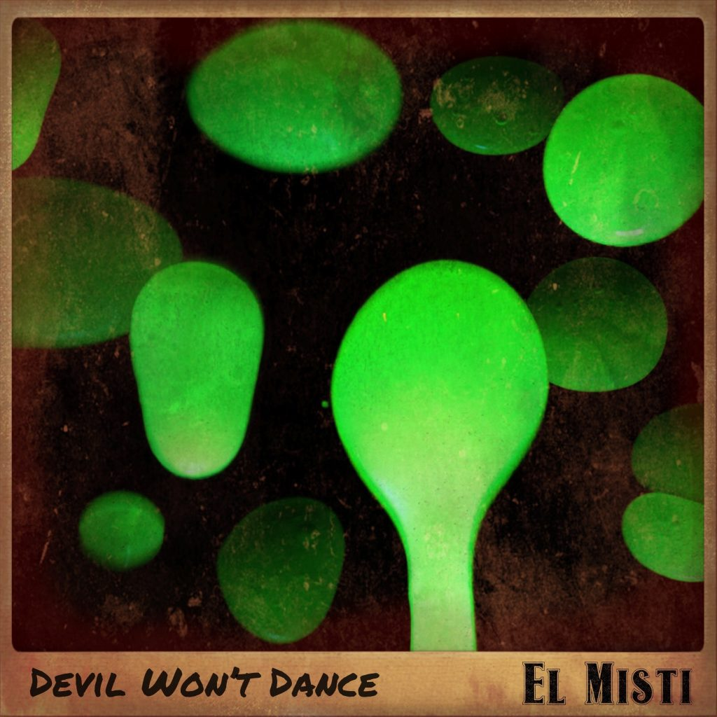 Devil Won't Dance - El Misti